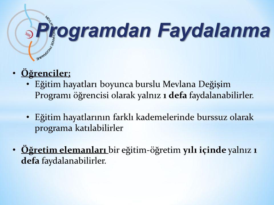 Programdan Faydalanma • Öğrenciler; • Eğitim hayatları boyunca burslu Mevlana Değişim Programı öğrencisi olarak yalnız 1 defa faydalanabilirler.