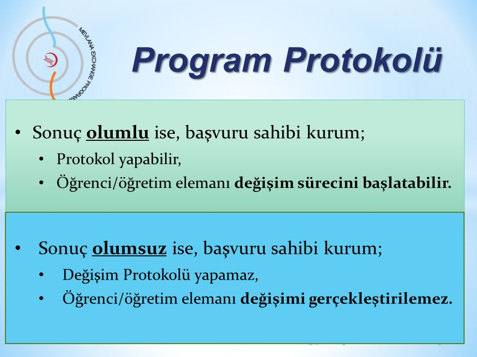 Program Protokolü • Diploma denklikleri tanınan yükseköğretim kurumları ile Protokol imzalanmadan değişim yapılamaz.