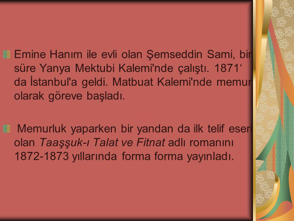 Emine Hanım ile evli olan Şemseddin Sami, bir süre Yanya Mektubi Kalemi nde çalıştı.