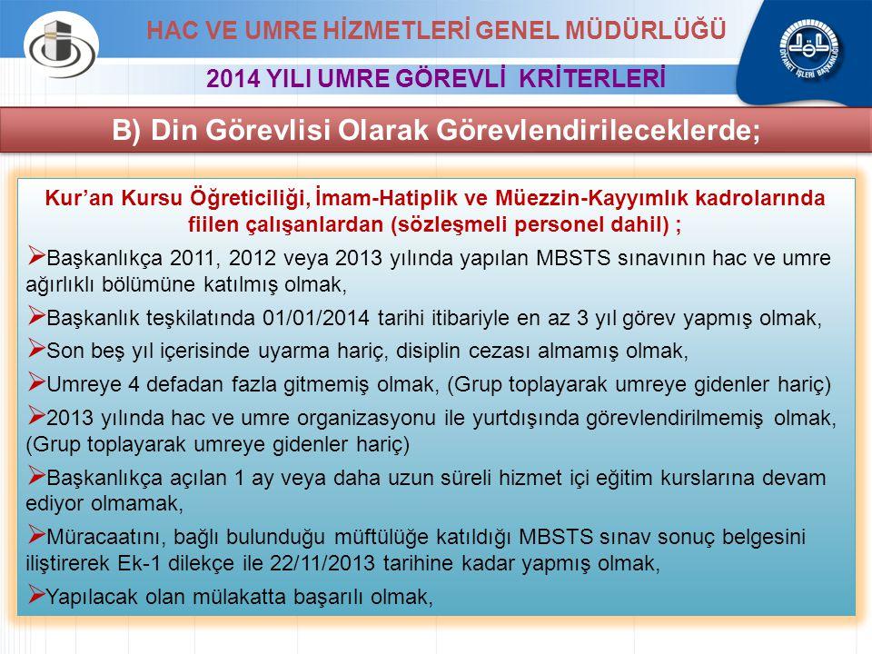 Kur'an Kursu Öğreticiliği, İmam-Hatiplik ve Müezzin-Kayyımlık kadrolarında fiilen çalışanlardan (sözleşmeli personel dahil) ;  Başkanlıkça 2011, 2012