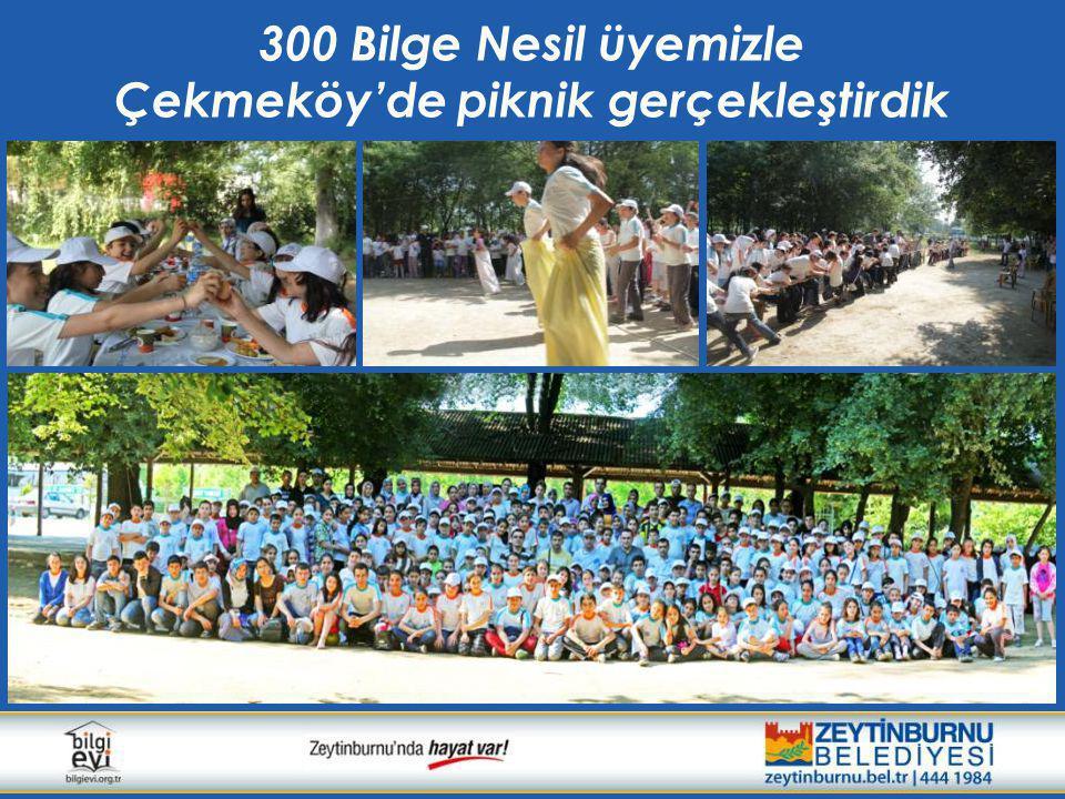300 Bilge Nesil üyemizle Çekmeköy'de piknik gerçekleştirdik