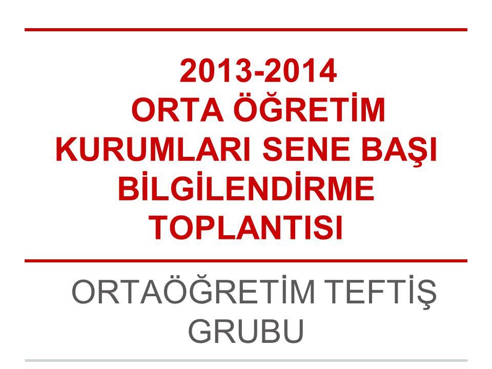 2013-2014 ORTA ÖĞRETİM KURUMLARI SENE BAŞI BİLGİLENDİRME TOPLANTISI ORTAÖĞRETİM TEFTİŞ GRUBU