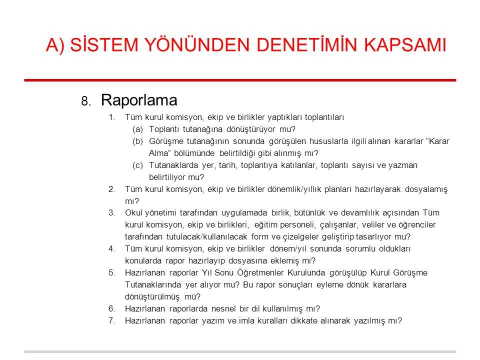 A) SİSTEM YÖNÜNDEN DENETİMİN KAPSAMI 8. Raporlama 1.Tüm kurul komisyon, ekip ve birlikler yaptıkları toplantıları (a)Toplantı tutanağına dönüştürüyor