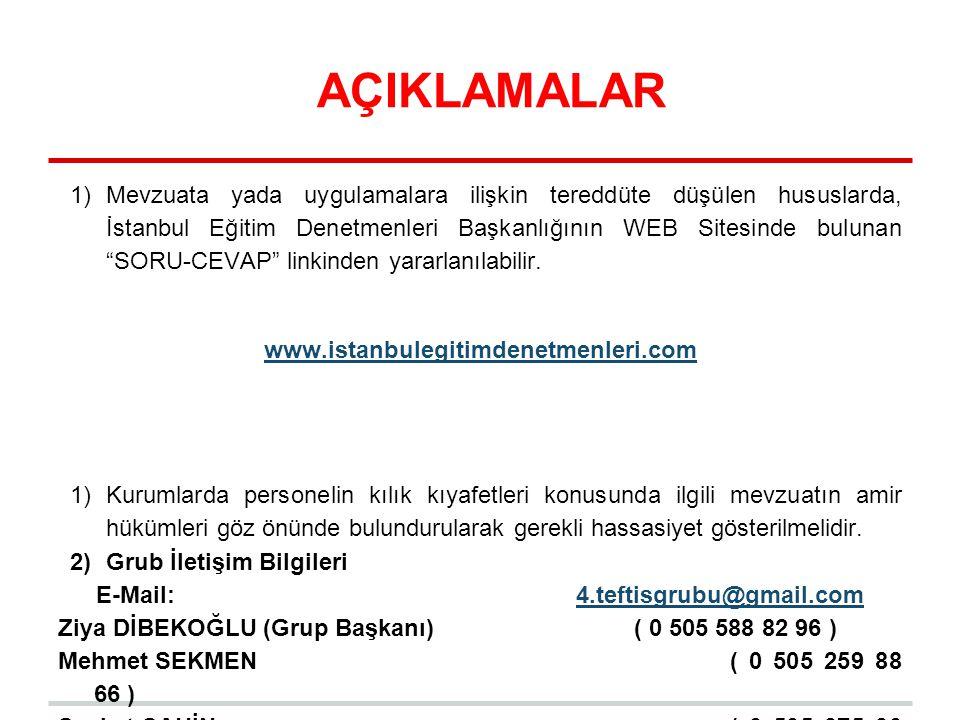 """AÇIKLAMALAR 1)Mevzuata yada uygulamalara ilişkin tereddüte düşülen hususlarda, İstanbul Eğitim Denetmenleri Başkanlığının WEB Sitesinde bulunan """"SORU-"""