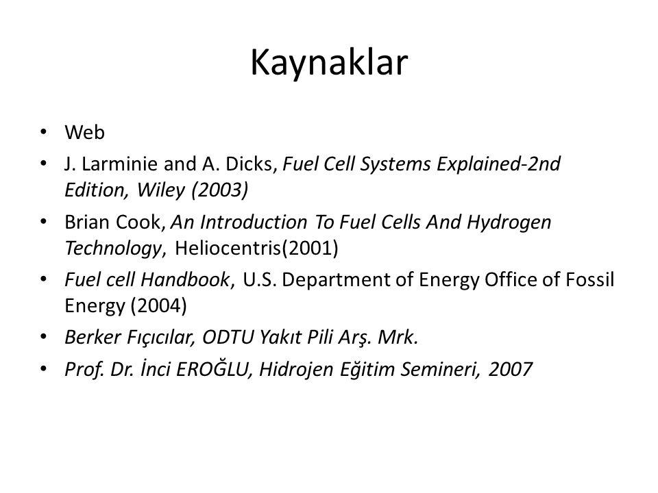 4.Erimiş Karbonat Yakıt Hücreleri Elektrolit olarak alkali karbonatların kombinasyonları kullanılır.