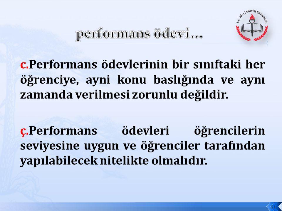 b.Not çizelgesinde performans ödevlerine ait sütun sayısı üç olarak belirtilmesine rağmen, üçten fazla ya da daha az sayıda performans ödevi verilebil