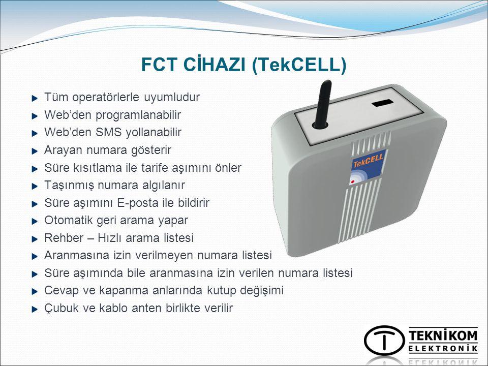 FCT CİHAZI (TekCELL) Tüm operatörlerle uyumludur Web'den programlanabilir Web'den SMS yollanabilir Arayan numara gösterir Süre kısıtlama ile tarife aş