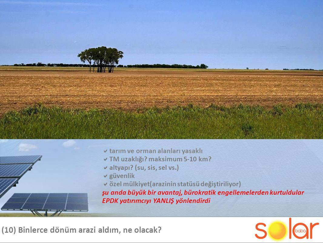 (10) Binlerce dönüm arazi aldım, ne olacak. tarım ve orman alanları yasaklı  TM uzaklığı.