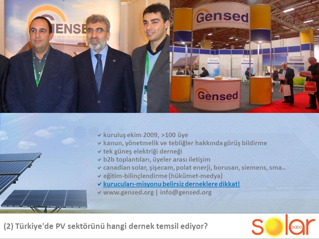 (2) Türkiye de PV sektörünü hangi dernek temsil ediyor.