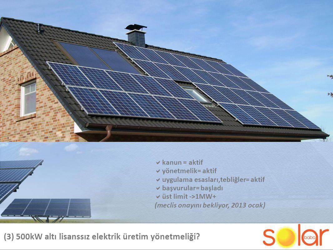 (3) 500kW altı lisanssız elektrik üretim yönetmeliği.