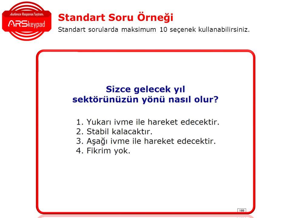 Standart Soru Örneği Standart sorularda maksimum 10 seçenek kullanabilirsiniz.