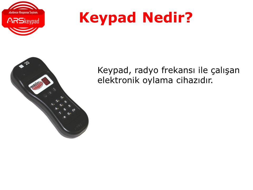 Keypad Nedir? Keypad, radyo frekansı ile çalışan elektronik oylama cihazıdır.