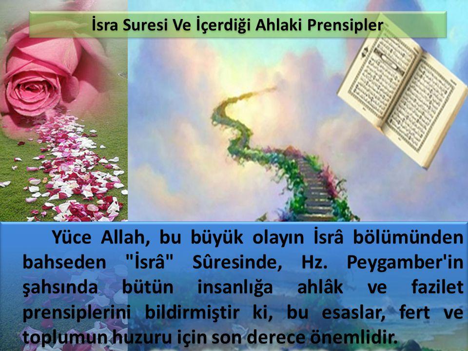 Yüce Allah, bu büyük olayın İsrâ bölümünden bahseden
