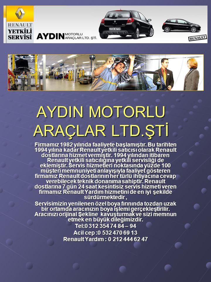 AYDIN MOTORLU ARAÇLAR LTD.ŞTİ Firmamız 1982 yılında faaliyete başlamıştır. Bu tarihten 1994 yılına kadar Renault yetkili satıcısı olarak Renault dostl