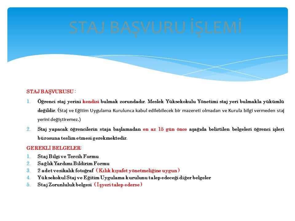 1.Staj ve Eğitim Uygulama Kurulu tarafından düzenlenen staj çalışma programlarının birer örneği, Meslek Yüksekokul Müdürlüğü tarafından öğrencinin staj dosyasına konulur.