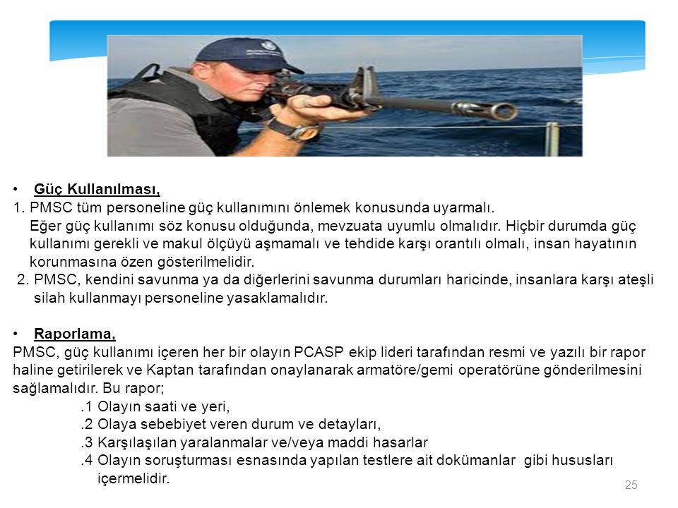 •Güç Kullanılması, 1. PMSC tüm personeline güç kullanımını önlemek konusunda uyarmalı. Eğer güç kullanımı söz konusu olduğunda, mevzuata uyumlu olmalı