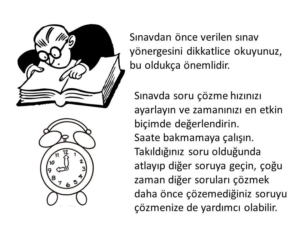 Sınavdan önce verilen sınav yönergesini dikkatlice okuyunuz, bu oldukça önemlidir. Sınavda soru çözme hızınızı ayarlayın ve zamanınızı en etkin biçimd
