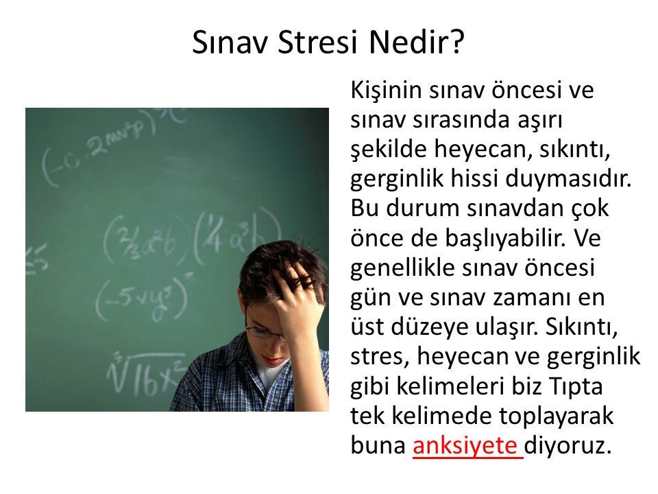 Sınav Stresi Nedir? Kişinin sınav öncesi ve sınav sırasında aşırı şekilde heyecan, sıkıntı, gerginlik hissi duymasıdır. Bu durum sınavdan çok önce de