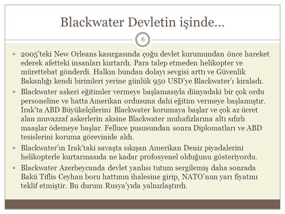 Blackwater Devletin işinde…  Blackwater Gümrük ve Sınır koruması yapabileceğini veya 2000 sınır görevlisi yetiştirebileceğini teklif etmiştir, hemde yarı fiyatına ve daha kaliteli bir personel yetiştirme garantisi ile.