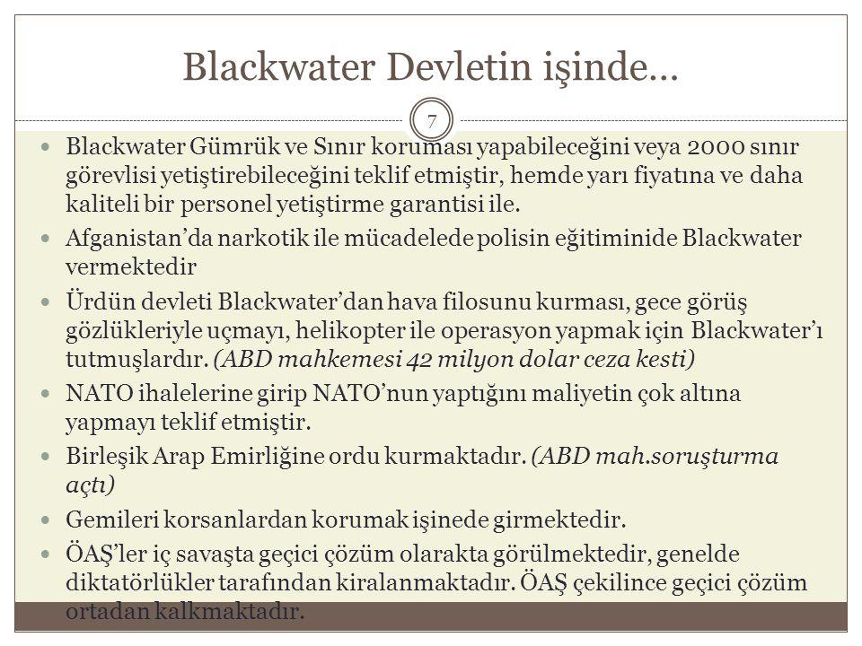 Blackwater Devletin işinde…  Blackwater Gümrük ve Sınır koruması yapabileceğini veya 2000 sınır görevlisi yetiştirebileceğini teklif etmiştir, hemde