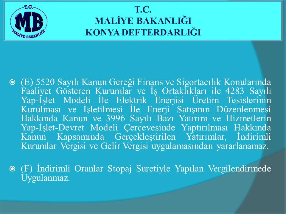  (E) 5520 Sayılı Kanun Gereği Finans ve Sigortacılık Konularında Faaliyet Gösteren Kurumlar ve İş Ortaklıkları ile 4283 Sayılı Yap-İşlet Modeli İle E