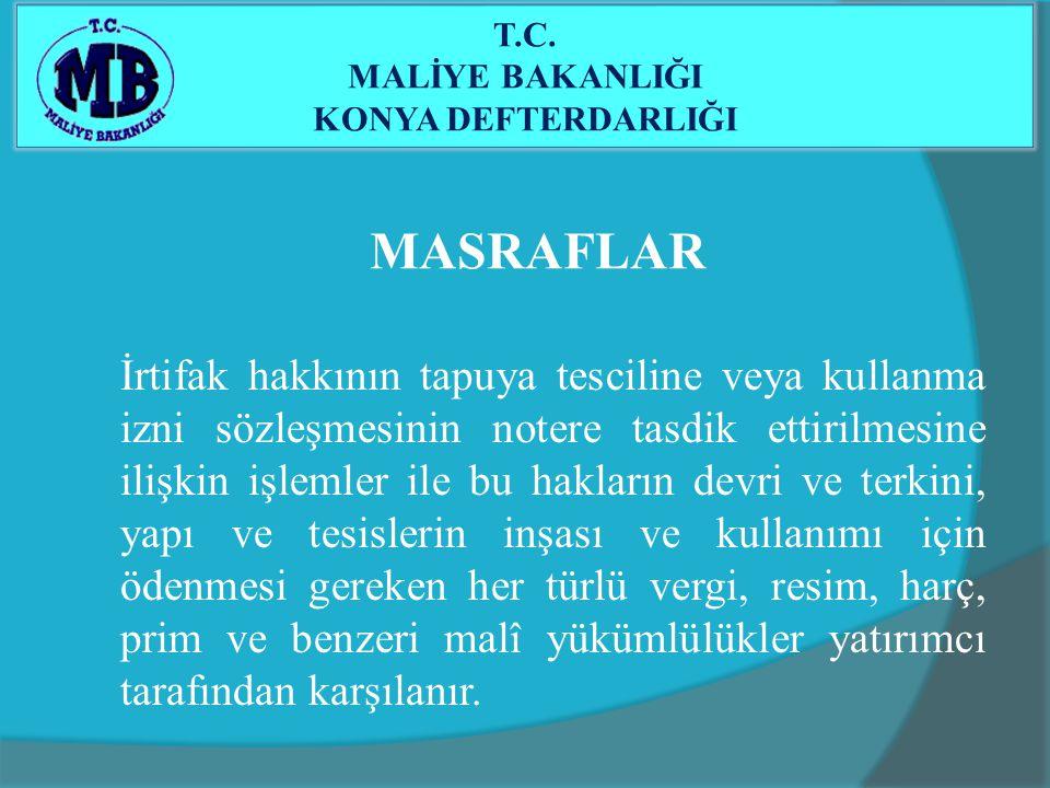 MASRAFLAR İrtifak hakkının tapuya tesciline veya kullanma izni sözleşmesinin notere tasdik ettirilmesine ilişkin işlemler ile bu hakların devri ve ter