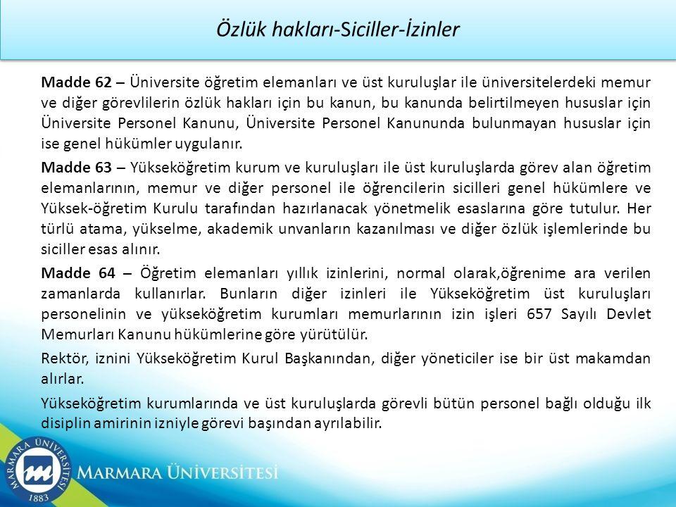 Özlük hakları-Siciller-İzinler Madde 62 – Üniversite öğretim elemanları ve üst kuruluşlar ile üniversitelerdeki memur ve diğer görevlilerin özlük hakl