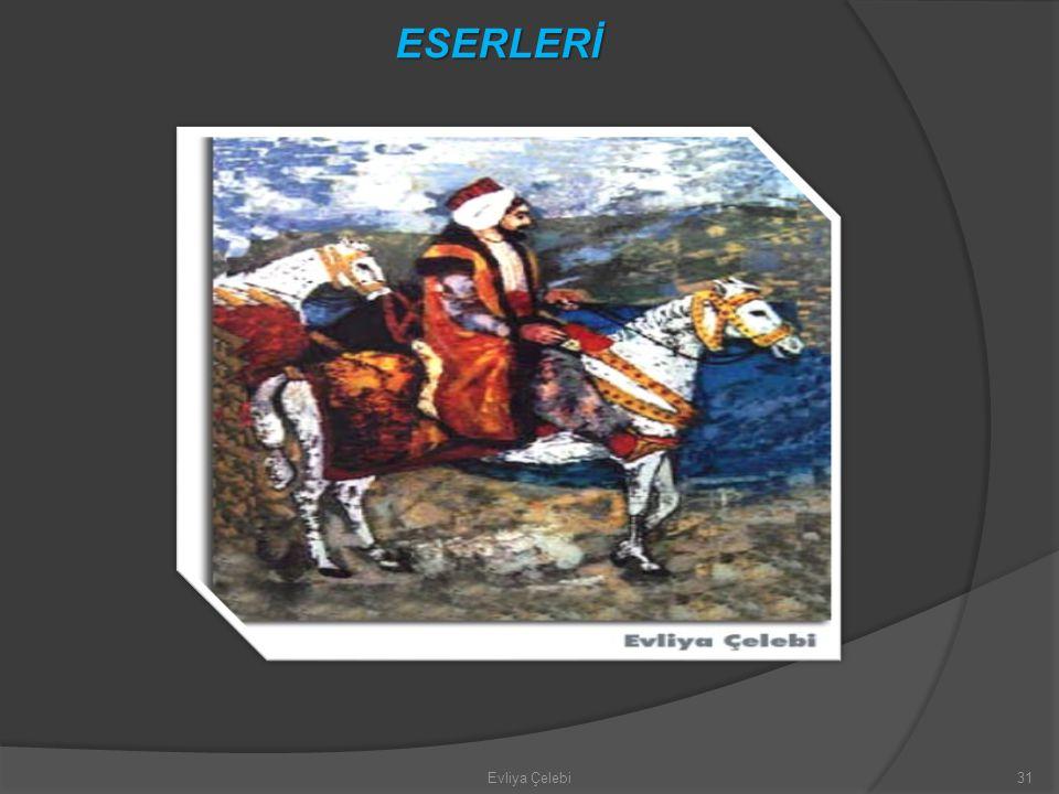 Evliya Çelebi31 ESERLERİ