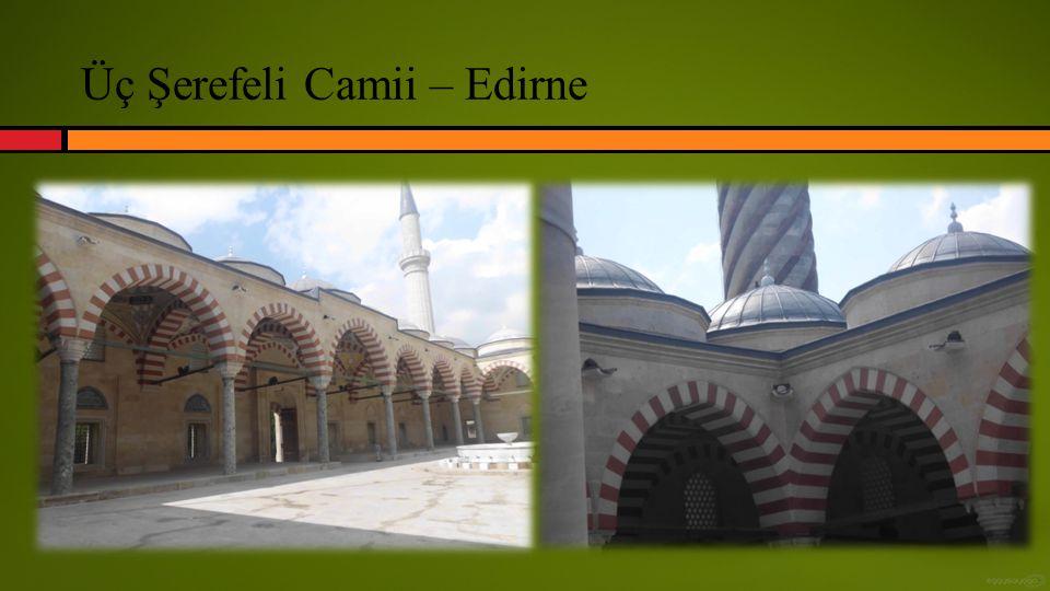 Üç Şerefeli Camii – Edirne