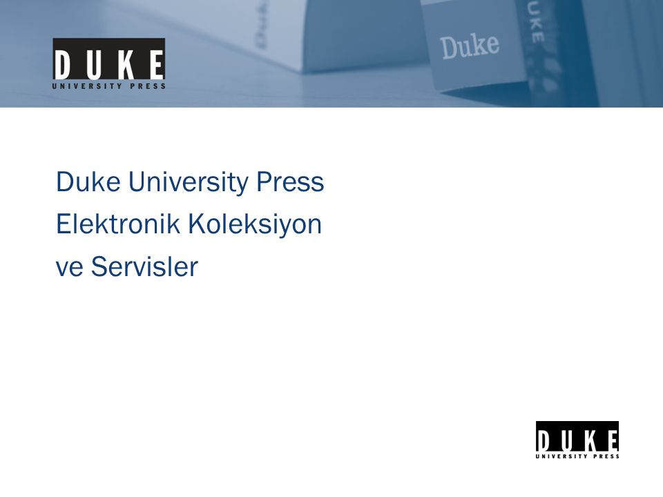 Duke University Press Elektronik Koleksiyon ve Servisler