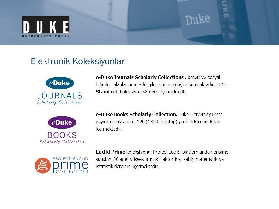 Elektronik Koleksiyonlar e-Duke Journals Scholarly Collections, beşeri ve sosyal bilimler alanlarında e-dergilere online erişim sunmaktadır.