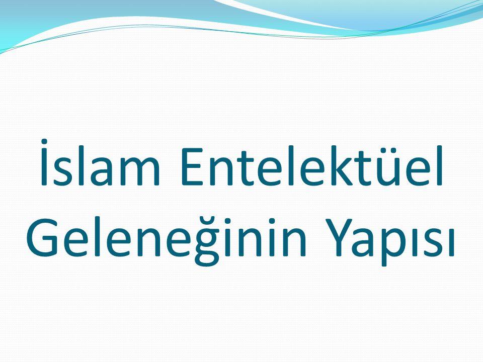 İslam Entelektüel Geleneğinin Yapısı