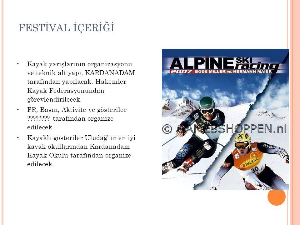 •Kayak yarışlarının organizasyonu ve teknik alt yapı, KARDANADAM tarafından yapılacak. Hakemler Kayak Federasyonundan görevlendirilecek. •PR, Basın, A