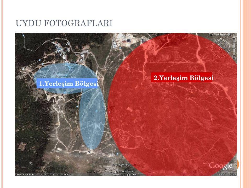 2.Yerleşim Bölgesi 1.Yerleşim Bölgesi UYDU FOTOGRAFLARI