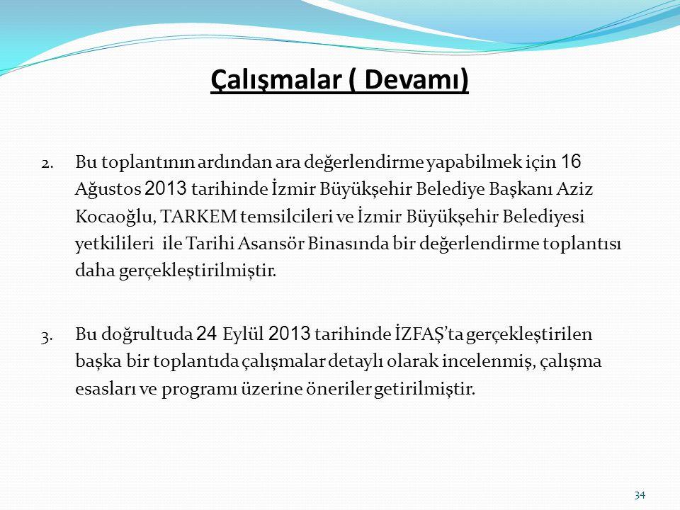 Çalışmalar ( Devamı) 2. Bu toplantının ardından ara değerlendirme yapabilmek için 16 Ağustos 2013 tarihinde İzmir Büyükşehir Belediye Başkanı Aziz Koc