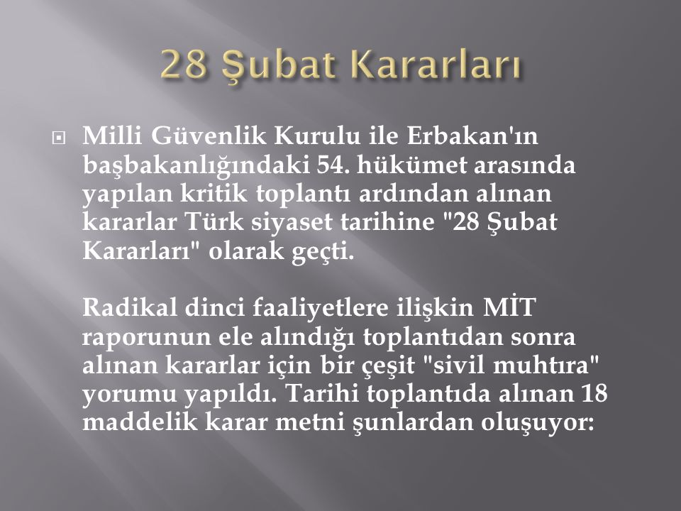  Milli Güvenlik Kurulu ile Erbakan'ın başbakanlığındaki 54. hükümet arasında yapılan kritik toplantı ardından alınan kararlar Türk siyaset tarihine