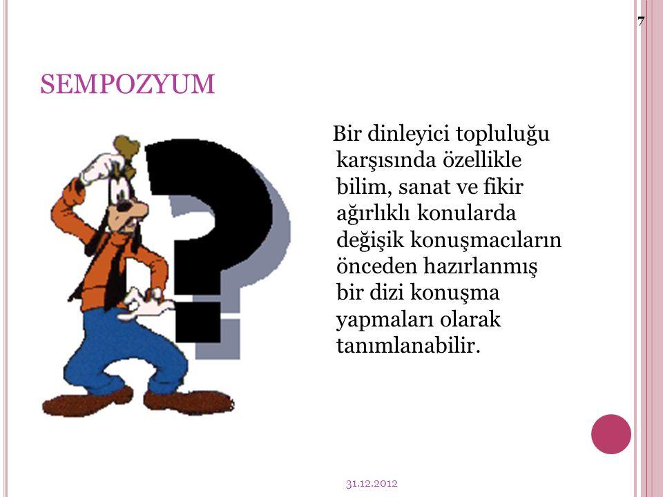 A ÇıKLAYı CI TARTıŞMA TÜRLERI MÜNAZARAFORUM-PANELAÇIK OTURUMSEMPOZYUM 31.12.2012 6