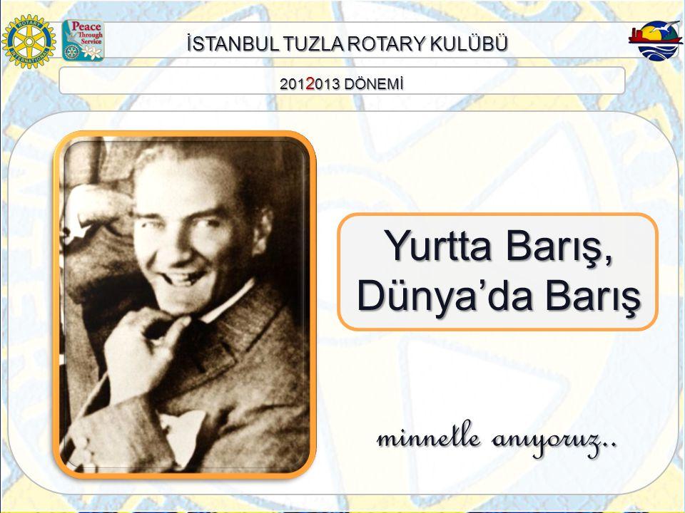 İSTANBUL TUZLA ROTARY KULÜBÜ Anıtkabir Ziyareti - 01.07.2012 201 2 013 DÖNEMİ İLK ETKİNLİĞİ