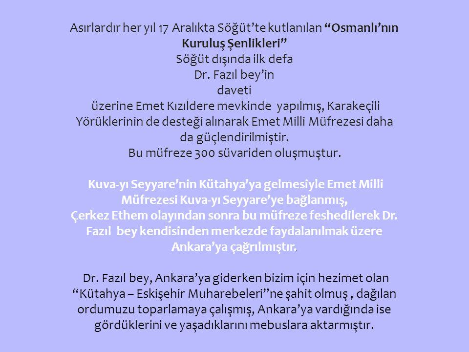 Asırlardır her yıl 17 Aralıkta Söğüt'te kutlanılan Osmanlı'nın Kuruluş Şenlikleri Söğüt dışında ilk defa Dr.