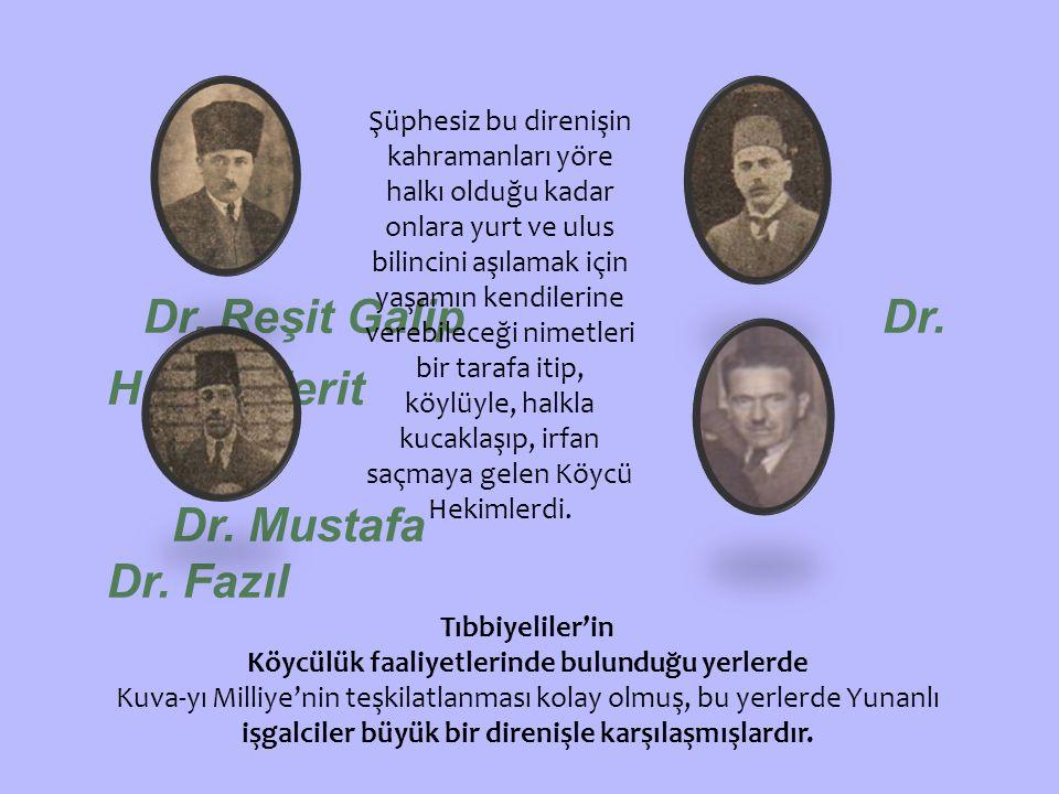 Dr.Reşit Galip Dr. Hasan Ferit Dr. Mustafa Dr.