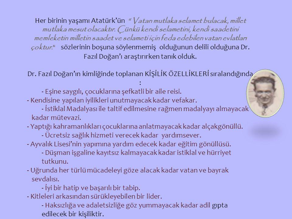 Her birinin yaşamı Atatürk'ün Vatan mutlaka selamet bulacak, millet mutlaka mesut olacaktır.