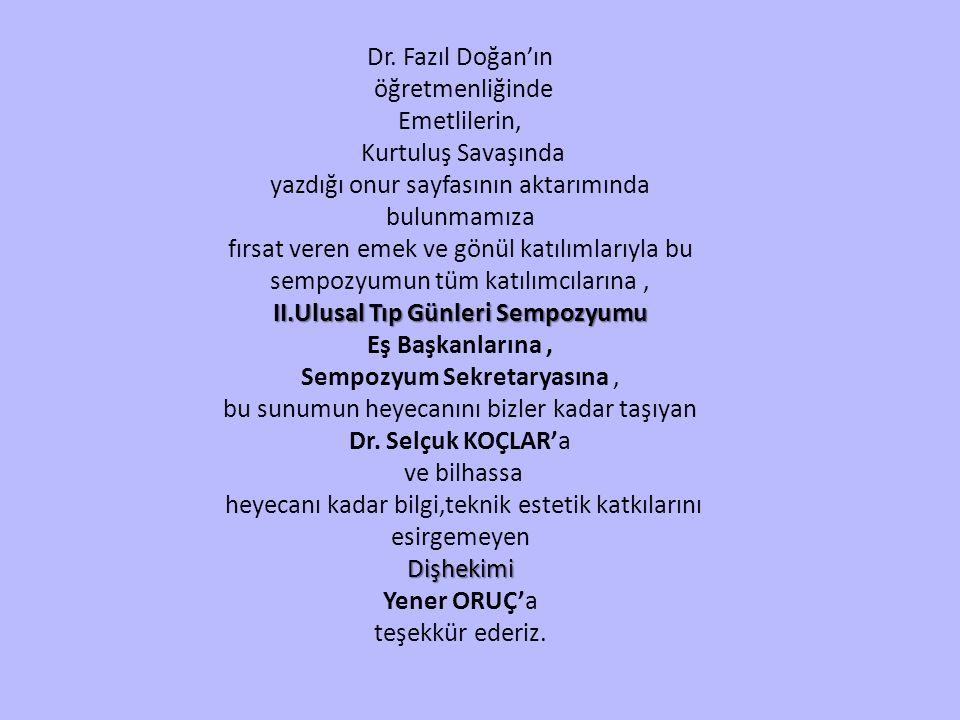 Dr. Fazıl Doğan'ın öğretmenliğinde Emetlilerin, Kurtuluş Savaşında yazdığı onur sayfasının aktarımında bulunmamıza fırsat veren emek ve gönül katılıml