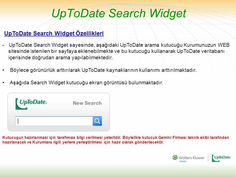 UpToDate Nedir.•UpToDate kanıta dayalı geniş kapsamlı bir tıbbi bilgi kaynağıdır.
