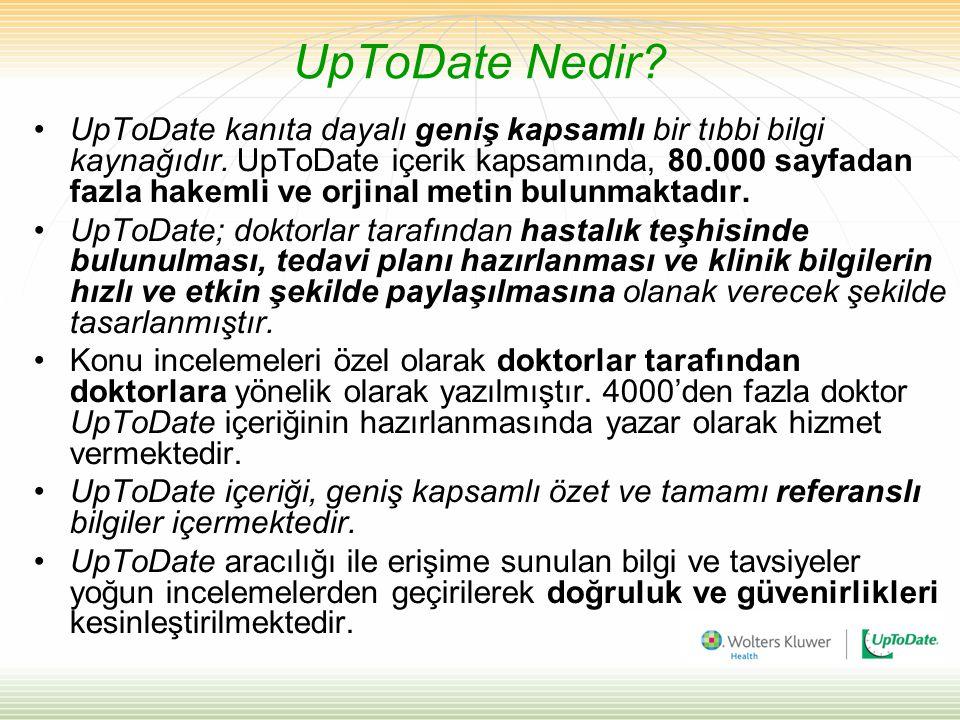 UpToDate Kanıta Dayalıdır •Aşağıdaki web adresi aracılığı ile UpToDate yayın prosedürü hakkında detaylı bilgiye erişebilirsiniz.