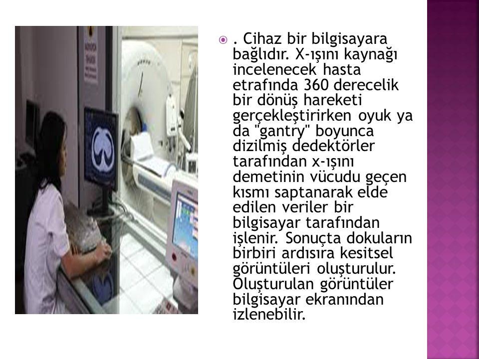  TARAYICI: Hasta masası ve gantriden oluşan sistemdir.