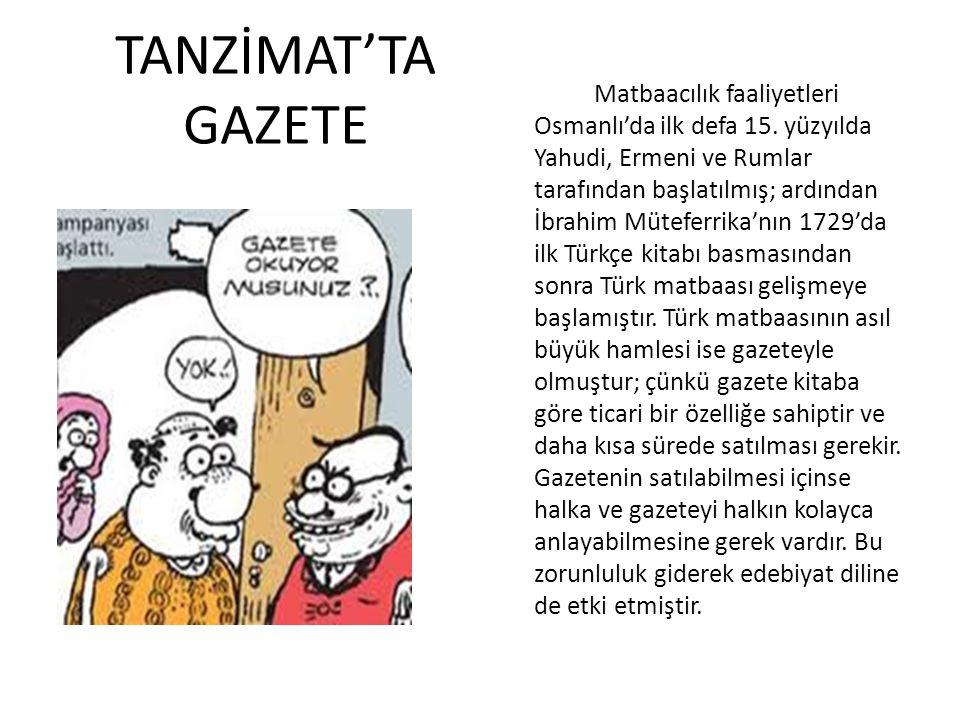 TANZİMAT'TA GAZETE Matbaacılık faaliyetleri Osmanlı'da ilk defa 15.
