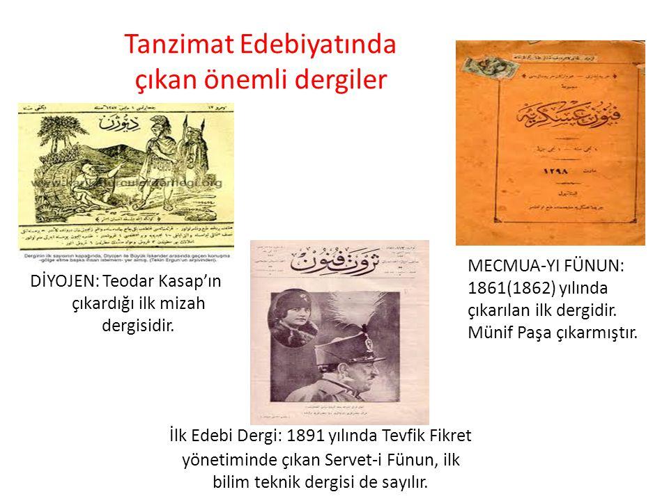 Tanzimat Edebiyatında çıkan önemli dergiler DİYOJEN: Teodar Kasap'ın çıkardığı ilk mizah dergisidir.