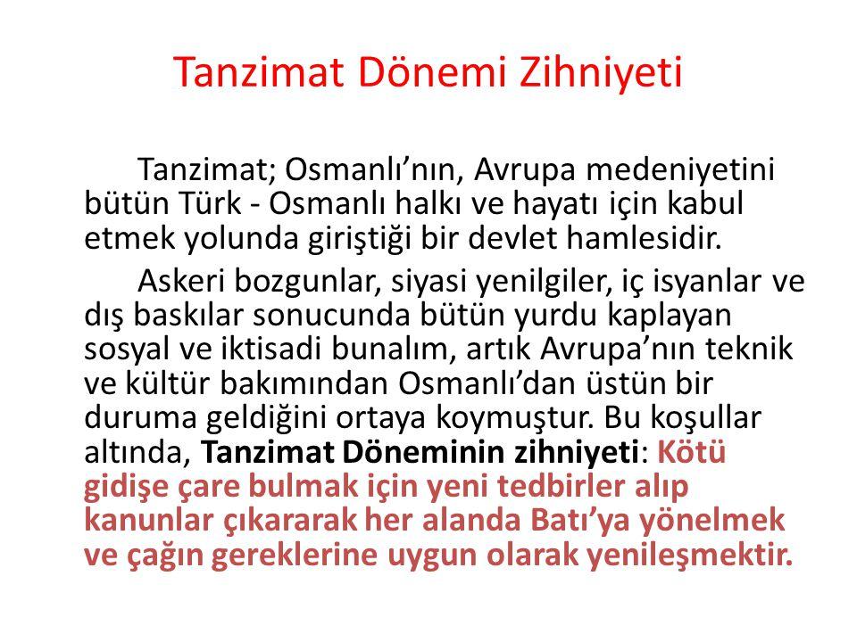 Tanzimat hareketi, ilk bakışta, Osmanlı'nın Avrupa medeniyeti dairesine girmesi gibi görünür.