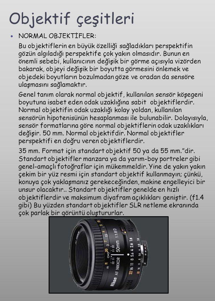  TELE (DAR AÇI) OBJEKTİFLER : Dar açılı objektifler, konuya yaklaşmadan konu düzlemini fotoğraf makinesine yaklaştıran ve odak uzaklığı olarak normal objektiften daha büyük olan obektiflerdir.
