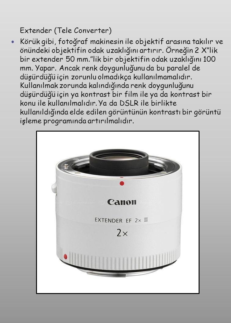  Filtreler (Polarize, UV ve Skylight v.s)  Koruyucu Filtreler: Bu filtreler Skylighit ve U.V.